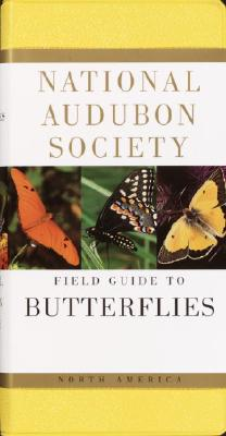 National Audubon Society Field Guide to North American Butterflies By Pyle, Robert Michael